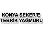 Konya Şeker'e tüm Türkiye'den tebrikler gelmeye devam ediyor.