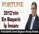 Fortune Dergisi, Türkiye genelinde 2012'nin En Başarılı İş İnsanlarını Seçti