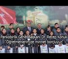 """Pankobirlik Genel Başkanı Dr. Recep Konuk """"Öğretmenlerimize minnet borçluyuz."""""""